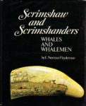 Scrimshaw and Scrimshanders. Whales and Whalemen.