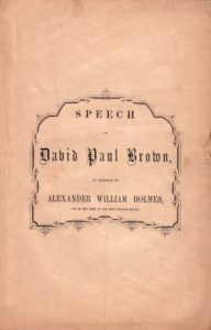 Speech of David Paul Brown in Defence of Alexander William Holmes...