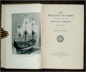 The Rigging of Ships in the Days of Spritsail and Topmast 1600-1720.
