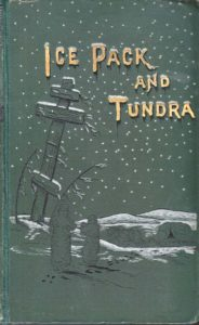 Ice Pack and Tundra: The Search for the Jeannette and a Sledge Journey Through Siberia.