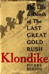 Klondike : The Life and Death of the Last Great Gold Rush.