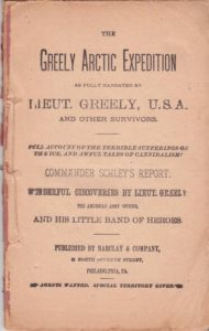 The Greely Arctic Expedition. As Fully Narrated By Lieut. Greely