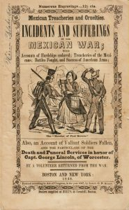 Mexican Treacheries and Cruelties. Incidents and Sufferings in the Mexican War...