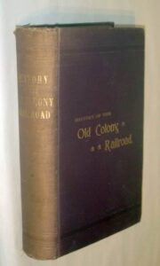 History of the Old Colony Railroad from 1844 to the Present Time. In Two Parts.